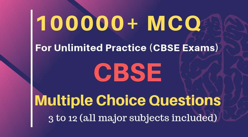 Multiple Choice Questions for CBSE Class 10 and 12