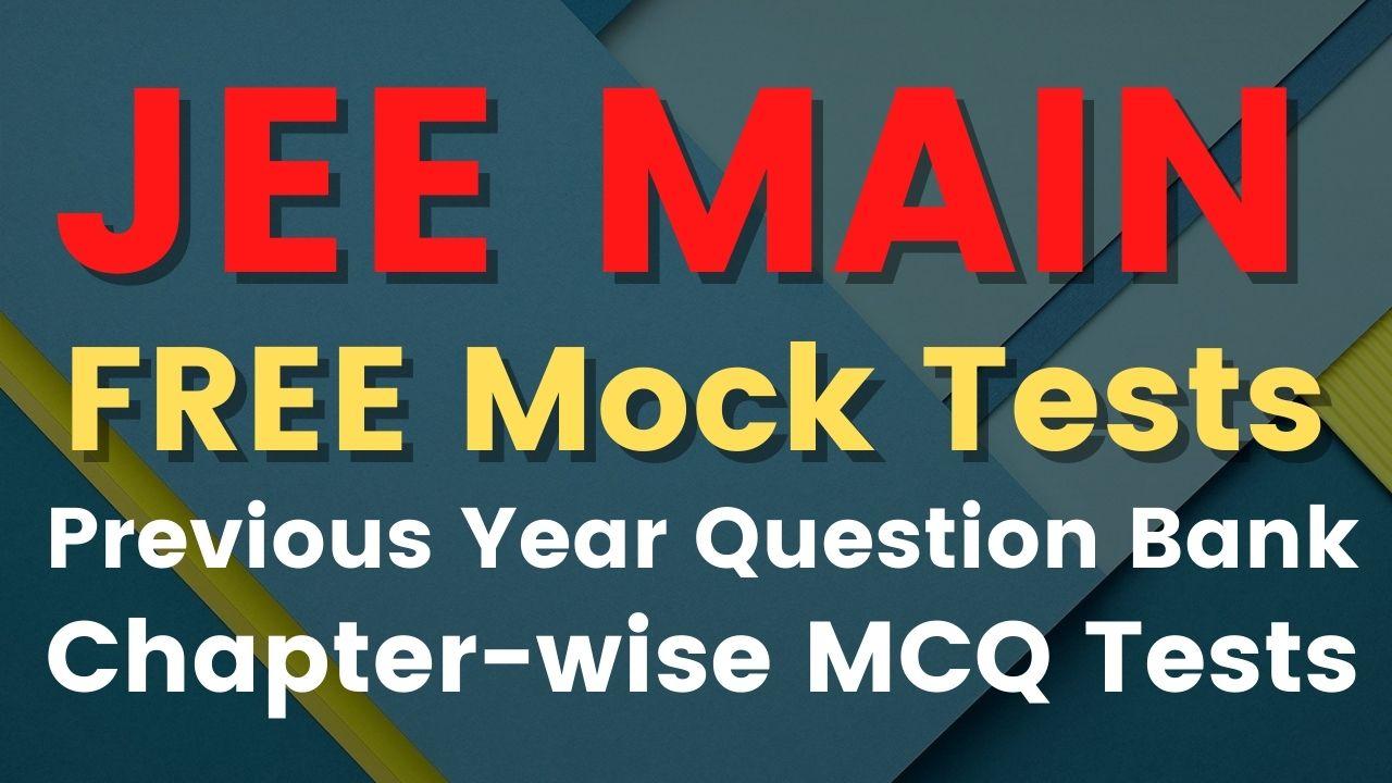 JEE Main Free Mock Tests