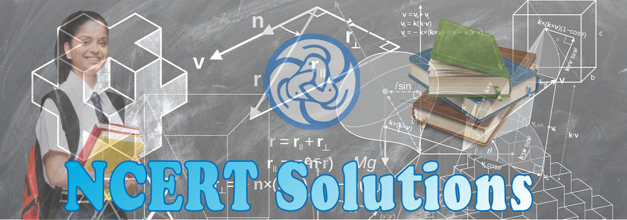 NCERT Solutions for CBSE Class 3, 4, 5, 6, 7, 8, 9, 10, 11 & 12