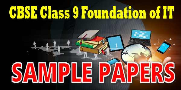 CBSE Sample papers for Class 9 Foundation of IT