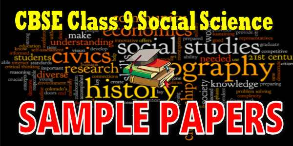 CBSE Sample Papers for Class 9 Social Science