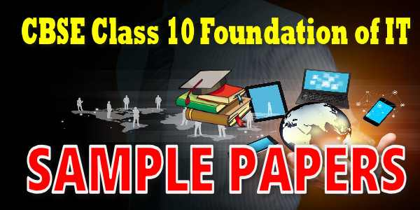 CBSE Sample Papers for Class 10 Foundation of IT