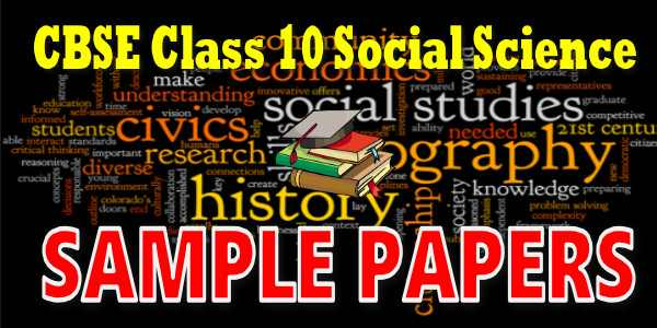 CBSE Sample Papers for Class 10 Social Science