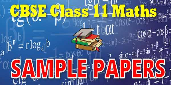 Cbse Sample Papers for class 11 Mathematics