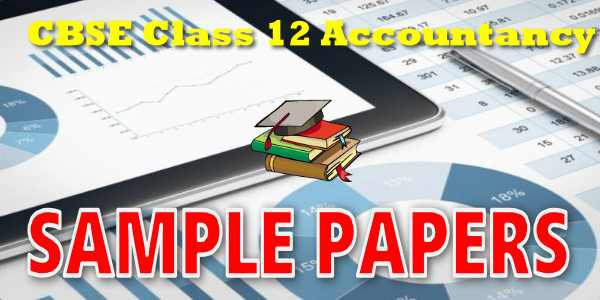CBSE Sample Papers for Class 12 Accountancy 2020