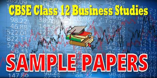cbse sample papers for cbse class business studies cbse sample papers for class 12 business studies