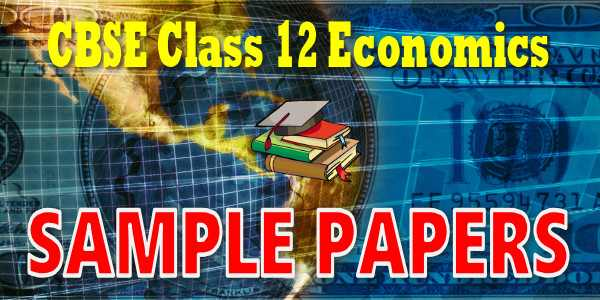 CBSE Sample Papers for Class 12 Economic