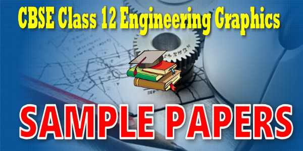CBSE Sample papers for Class 12 Engineering graphics