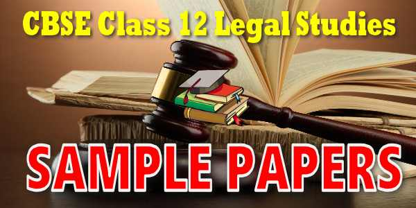 CBSE Sample Papers for Class 12 Legal Studies