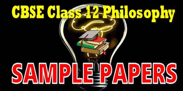 CBSE Sample Papers of Class 12 Philosophy
