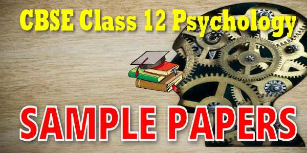 CBSE Sample Papers 2020 for Class 12 Psychology