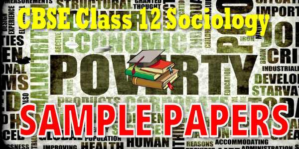 CBSE Sample Papers for Class 12 Sociology