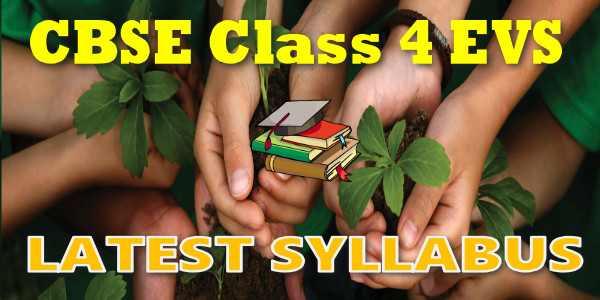 Latest CBSE Syllabus for Class 4 EVS