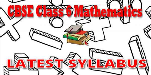 Latest CBSE Syllabus for Class 6 Mathematics