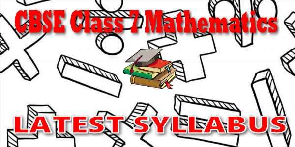 Latest CBSE Syllabus for Class 7 Mathematics