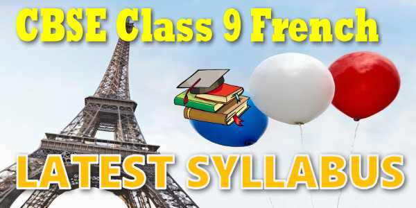 Latest CBSE Syllabus for Class 9 French