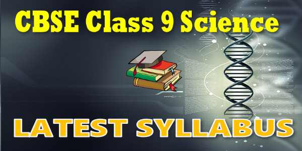 Latest CBSE Syllabus for Class 9 Science