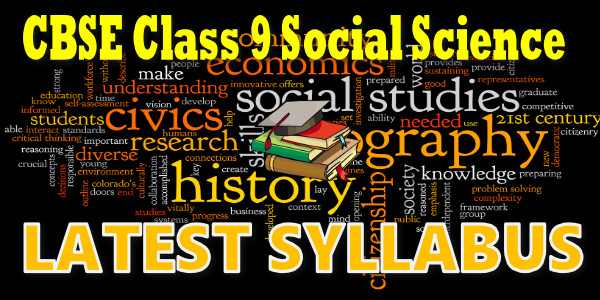 Latest CBSE Syllabus for Class 9 Social Science