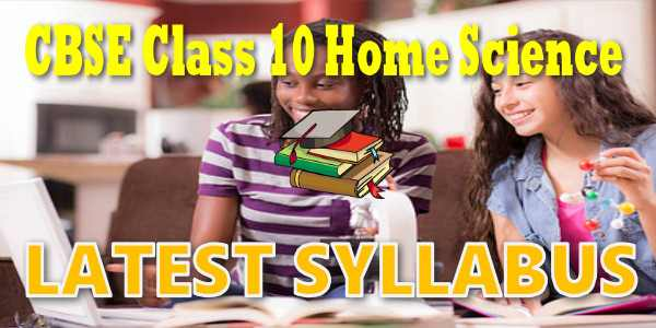 Latest CBSE Syllabus for Class 10 Home Science