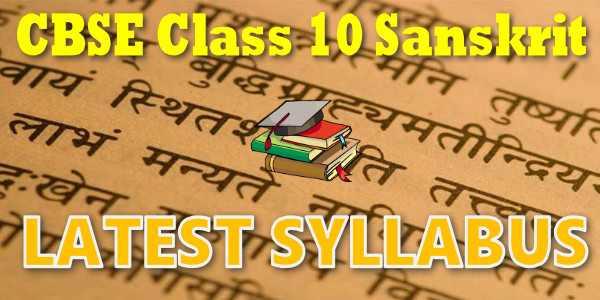 Latest CBSE Syllabus for Class 10 Sanskrit