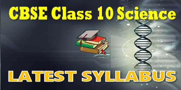 Latest CBSE Syllabus for Class 10 Science