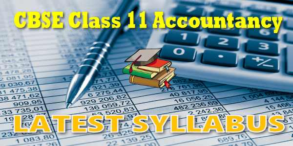 Latest CBSE Syllabus for Class 11 Accountancy
