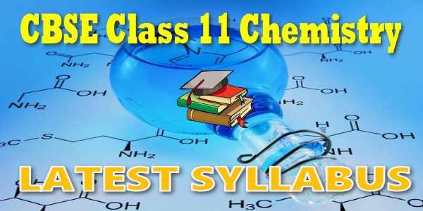 Latest CBSE Syllabus for Class 11 Chemistry
