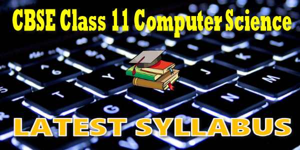Latest CBSE Syllabus for Class 11 Computer Science