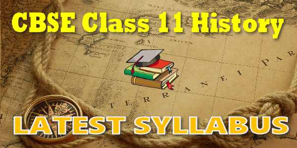 Latest CBSE Syllabus for Class 11 History