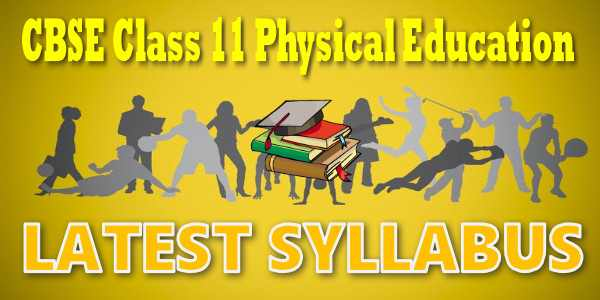 Latest CBSE Syllabus for Class 11 Physical Education