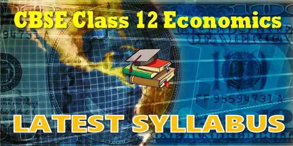 Latest CBSE Syllabus for Class 12 Economic