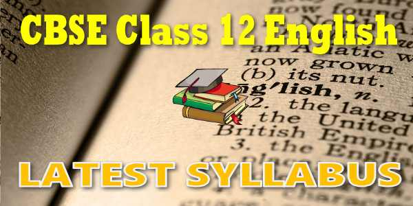 Latest CBSE Syllabus for Class 12 English Core