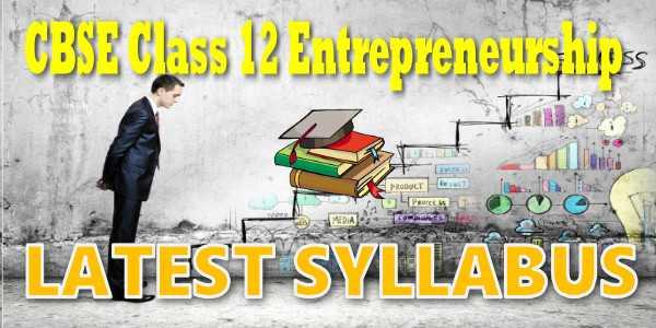 Latest CBSE Syllabus for Class 12 Entrepreneurship