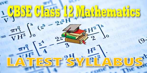 Latest CBSE Syllabus for Class 12 Mathematics