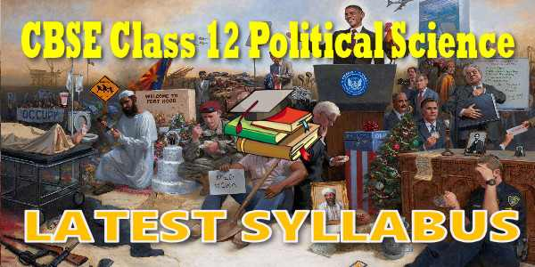 Latest CBSE Syllabus for Class 12 Political Science