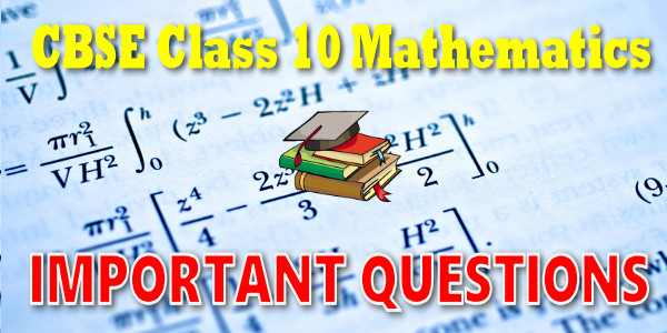 CBSE Important Questions for Class 10 Mathematics