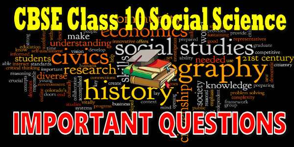 CBSE Important Questions for class 10 Social Science