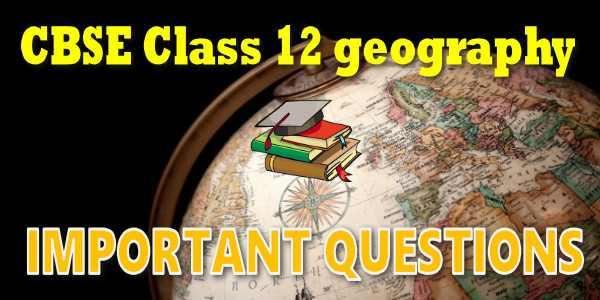 Important Questions class 12 भूगोल
