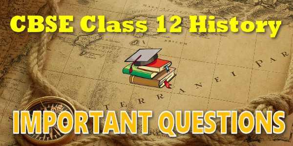 Important Questions class 12 इतिहास