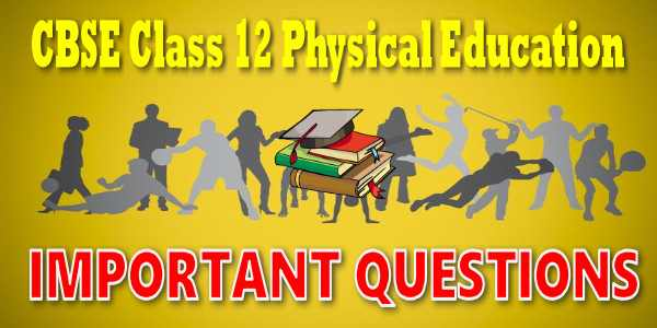 Important Questions class 12 Physical Education
