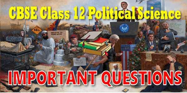 Important Questions class 12 राजनीति विज्ञान