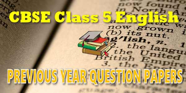 CBSE Previous Year Question Papers Class 5 English