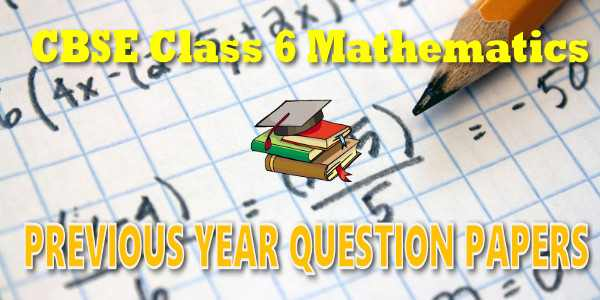 CBSE Previous Year Question Papers Class 6 Mathematics