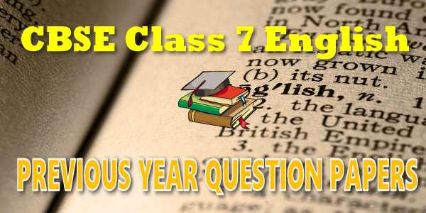 CBSE Previous Year Question Papers Class 7 English