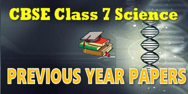 CBSE Previous Year Question Papers Class 7 Science