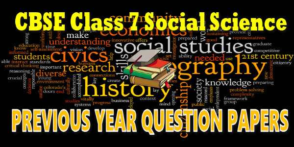 CBSE Previous Year Question Papers Class 7 Social Science