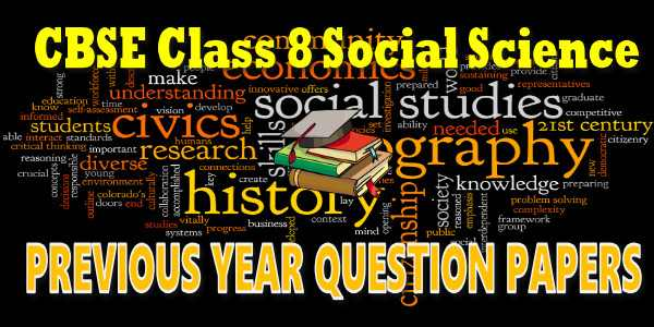 CBSE Previous Year Question Papers Class 8 Social Science