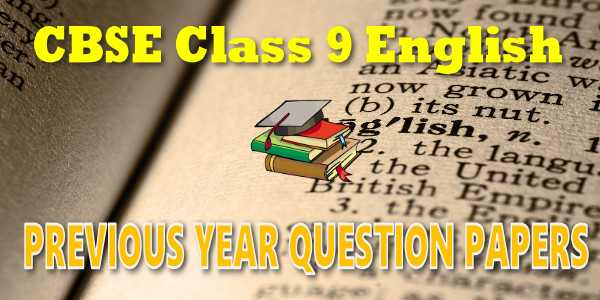 CBSE Previous Year Question Papers Class 9 English Language and Literature
