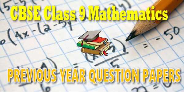 cbse last year papers for cbse class 09 mathematics