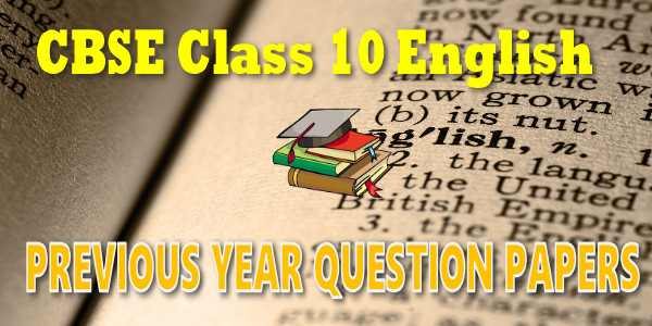 CBSE Last 10 Years (2007-2018) Question Papers Class 10